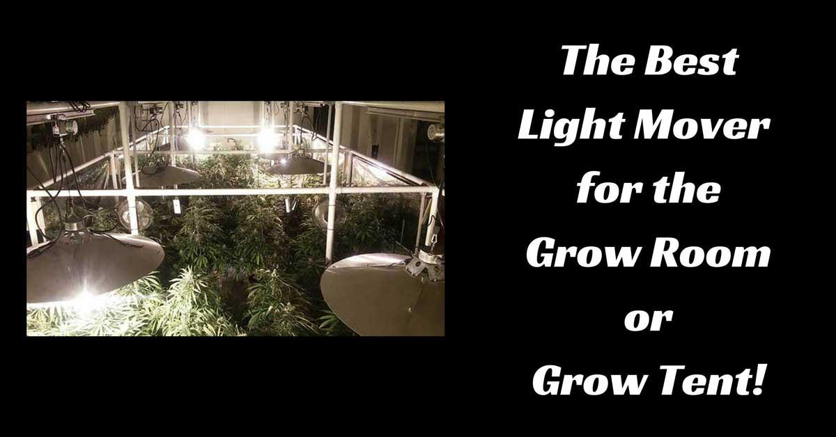 Light Mover for the Grow Room or Tent